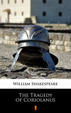 The Tragedy of Coriolanus - William Shakespeare