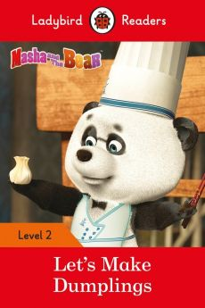 Masha and the Bear: Let's Make Dumplings - Ladybird Readers Level 2