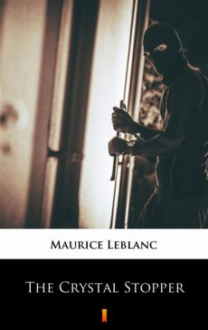 The Crystal Stopper - Maurice Leblanc