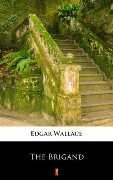 The Brigand - Edgar Wallace