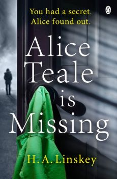 Alice Teale is Missing - Linskey H. A.