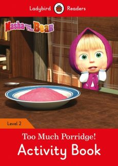 Masha and the Bear: Too Much Porridge! Activity Book - Ladybird Readers Level 2