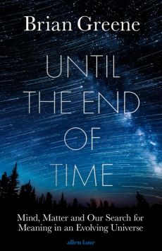Until the End of Time - Brian Greene