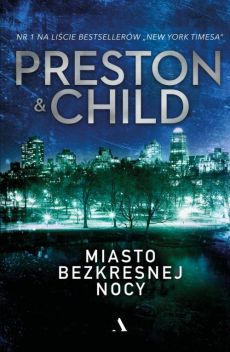 Miasto bezkresnej nocy - Douglas Preston, Lincoln Child
