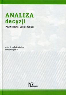 Analiza Decyzji - Paul Goodwin, George Wright