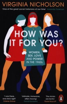 How Was It For You? - Virginia Nicholson