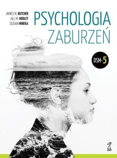 Psychologia zaburzeń - Butcher James N., Hooley Jill M., Susan Mineka