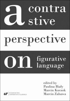 A contrastive perpective on figurative language - 01 Maria Brenda: Conceptual metaphor as a mechanism behind figurative sense extensions of the spatial preposition at and its Polish equivalents