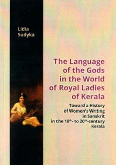 The Language of the Gods in the World of Royal Ladies of Kerala - Lidia Sudyka