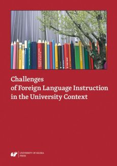 Challenges of Foreign Language Instruction in the University Context - 08 Katarzyna Bańka: Challenges of the Chinese language teaching in the university context