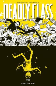 Deadly Class Tom 4 - Rick Remender