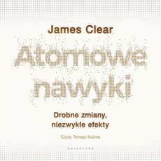Atomowe nawyki - James Clear