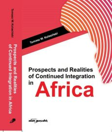 Prospects and Realities of Continued Integration in Africa - Kolasiński Tomasz W.