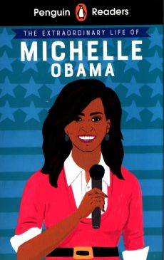 Penguin Reader Level 3 The Extraordinary Life of Michelle Obama