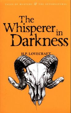 Collected Stories The Whisperer in Darkness - Lovecraft H. P.