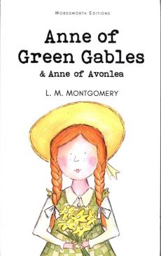 Anne Green Gables & Anne of Avonlea - Lucy Maud Montgomery