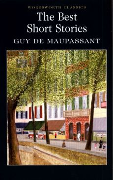 Best Short Stories - Maupassant de Guy