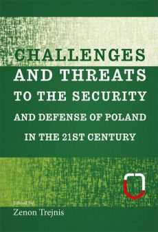 Challenges and threats to the security and defense of Poland in the 21st century - Zenon Trejnis