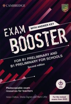 Exam Booster for B1 Preliminary and B1 Preliminary for Schools with Answer Key with Audio for the Revised 2020 Exams - Helen Chilton, Sheila Dignen, Mark Little