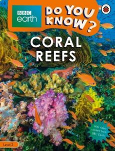 BBC Earth Do You Know? Coral Reefs