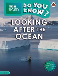 BBC Earth Do You Know? Looking After the Ocean