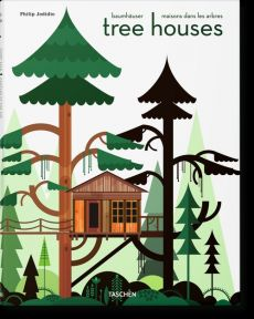 Tree Houses Fairy Tale Castles In The Air - Philip Jodidio