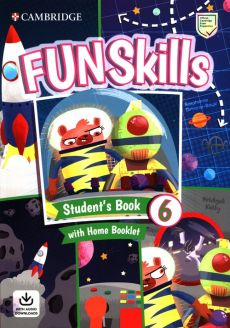 Fun Skills 6 Student's Book with Home Booklet and Downloadable Audio - Stephanie Dimond-Bayir, Bridget Kelly