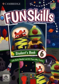 Fun Skills Level 6 Flyers Students Book with Home Booklet and Mini Trainer with Downloadable Audio - Stephanie Dimond-Bayir, Bridget Kelly