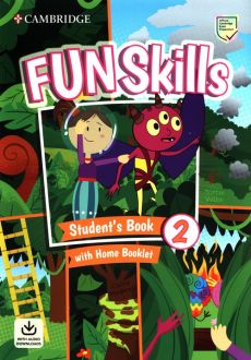 Fun Skills 2 Student's Book with Home Booklet and Downloadable Audio - Claire Medwell, Montse Watkin