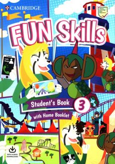 Fun Skills 3 Student's Book with Home Booklet and Downloadable Audio - Anne Robinson, Colin Sage