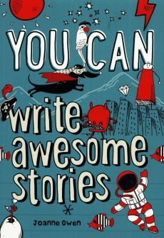 You Can write awesome stories - Joanne Owen
