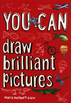 You Can draw brilliant pictures - Maria Herbert-Liew