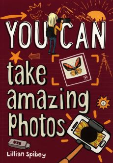 You Can take amazing photos - Lillian Spibey