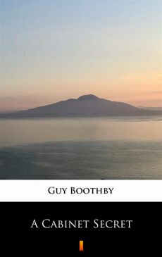 A Cabinet Secret - Guy Boothby