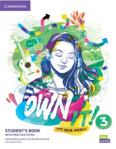 Own it! 3 Student's Book with Practice Extra - Samantha Lewis, Andrew Reid, Daniel Vincent