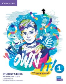 Own it! 1 Student's Book with Practice Extra - Claire Thacker, Daniel Vincent, Melissa Wilson