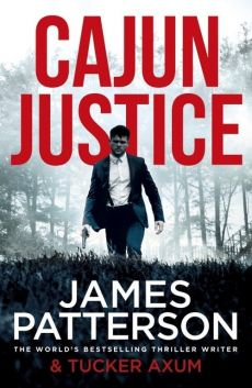 Cajun Justice - James Patterson