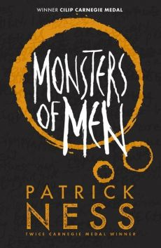 Chaos Walking 3 Monsters of Men Anniversary edition - Patrick Ness