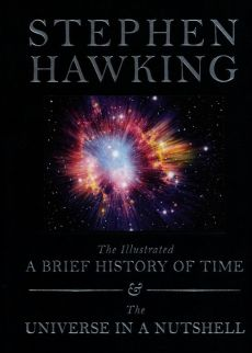 The Illustrated A Brief History of Time / The Universe in a Nutshell - Stephen Hawking
