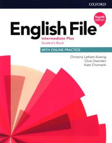 English File 4e Intermediate Plus Student's Book with Online Practice - Kate Chomacki, Christina Latham-Koenig, Clive Oxenden