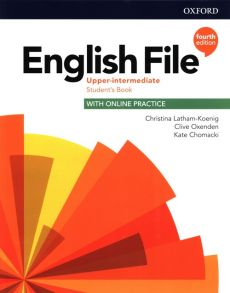 English File 4e Upper Intermediate Student's Book with Online Practice - Kate Chomacki, Christina Latham-Koenig, Clive Oxenden