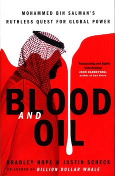 Blood and Oil - Bradley Hope, Justin Scheck
