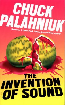 The Invention of Sound - Chuck Palahniuk