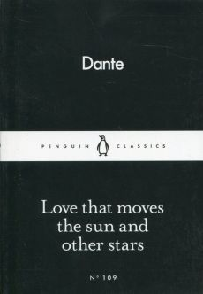 Love That Moves the Sun and Other Stars - Dante