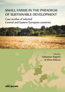 Small farms in the paradigm of sustainable development. Case studies of selected  Central and Easter