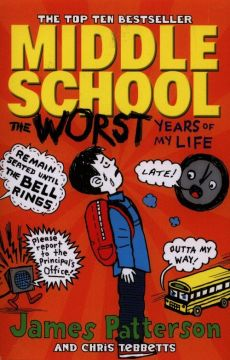 Middle School The Worst Years of my life - James Patterson