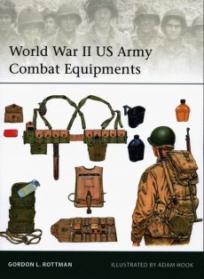 World War II US Army Combat Equipments - Rottman Gordon L.