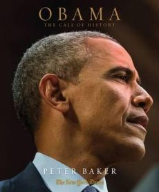 Obama The Call of History - Peter Baker