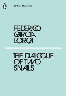 The Dialogue of Two Snails - Lorca Federico Garcia