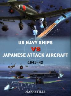 US Navy Ships vs Japanese Attack Aircraft 1941-42 - Mark Stille